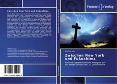 Buchcover von Zwischen New York und Fukushima