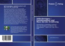 Portada del libro de Stillschweigen / Enthaltsamkeit und Mass bei der Ernährung