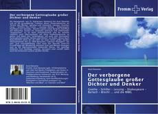 Buchcover von Der verborgene Gottesglaube großer Dichter und Denker