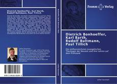Bookcover of Dietrich Bonhoeffer, Karl Barth, Rudolf Bultmann, Paul Tillich