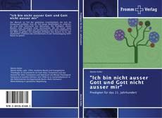 """Bookcover of """"Ich bin nicht ausser Gott und Gott nicht ausser mir"""""""