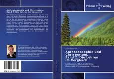 Anthroposophie und Christentum. Band 2: Die Lehren im Vergleich kitap kapağı