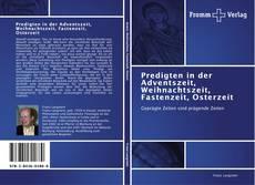 Buchcover von Predigten in der Adventszeit, Weihnachtszeit, Fastenzeit, Osterzeit