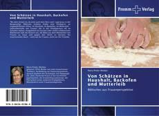 Capa do livro de Von Schätzen in Haushalt, Backofen und Mutterleib