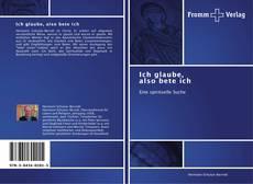 Capa do livro de Ich glaube, also bete ich