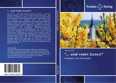 """Bookcover of """"... und redet Gutes!"""""""