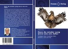Bookcover of Dass du wieder jung wirst wie ein Adler