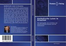 Bookcover of Katholische Laien in Kroatien