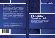 Bookcover of Der ermutigende Gott zwischen Therapie und Heil
