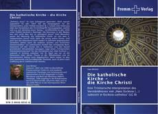 Buchcover von Die katholische Kirche -              die Kirche Christi