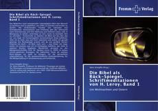Buchcover von Die Bibel als   Rück-Spiegel. Schriftmeditationen von H. Leroy. Band 1