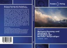 Buchcover von Weltanschauung und Ideologie in Predigten der Berliner Hofprediger