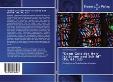 """Обложка """"Denn Gott der Herr   ist Sonne und Schild"""" (Ps. 84, 12)"""