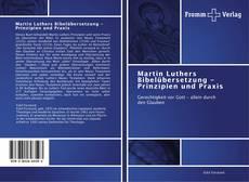 Bookcover of Martin Luthers Bibelübersetzung - Prinzipien und Praxis
