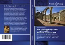 Couverture de Die Zurückgezogenheit - La Retraite - Deutsch/Französisch