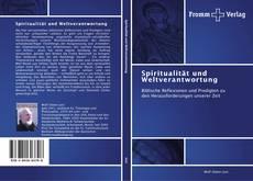 Bookcover of Spiritualität und Weltverantwortung