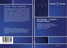 Bookcover of Geschaut – Gehört – Gesprochen