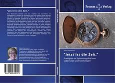 """Buchcover von """"Jetzt ist die Zeit."""""""