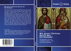 Buchcover von Mit Jesus Christus durch das Kirchenjahr