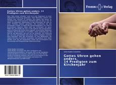 Bookcover of Gottes Uhren gehen anders. 14 Predigten zum Kirchenjahr