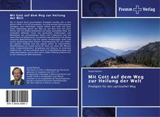 Capa do livro de Mit Gott auf dem Weg zur Heilung der Welt