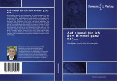 Capa do livro de Auf einmal bin ich dem Himmel ganz nah….
