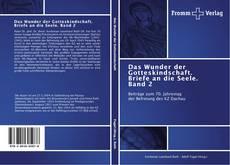 Buchcover von Das Wunder der Gotteskindschaft. Briefe an die Seele. Band 2