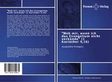 """Bookcover of """"Weh mir, wenn ich das Evangelium nicht verkünde"""" (1 Korinther 9,16)"""