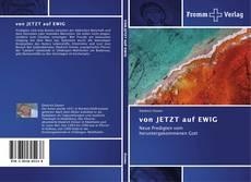 Bookcover of von JETZT auf EWIG