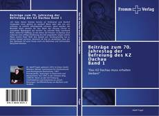 Borítókép a  Beiträge zum 70. Jahrestag der Befreiung des KZ Dachau Band 1 - hoz