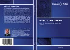Buchcover von Objektiv ungeordnet