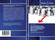 Bookcover of Konfliktlösung durch Mediation im kirchlichen Bereich