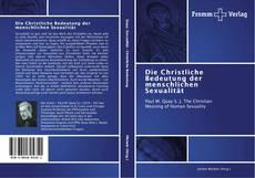 Buchcover von Die Christliche Bedeutung der menschlichen Sexualität