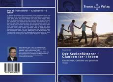 Buchcover von Der Seelenfütterer - Glauben (er-) leben