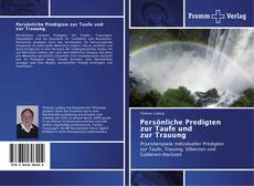 Bookcover of Persönliche Predigten zur Taufe und zur Trauung