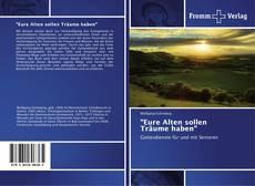 """Capa do livro de """"Eure Alten sollen Träume haben"""""""
