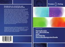 Buchcover von Demokratie als christliche und kirchliche Entscheidungsmethode