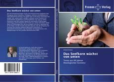 Bookcover of Das Senfkorn wächst von unten