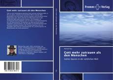 Bookcover of Gott mehr zutrauen als den Menschen