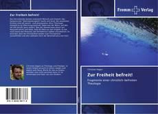 Buchcover von Zur Freiheit befreit!