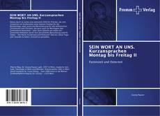 Bookcover of SEIN WORT AN UNS. Kurzansprachen Montag bis Freitag II