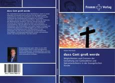Bookcover of dass Gott groß werde