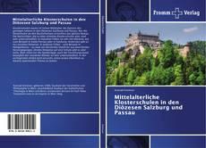 Buchcover von Mittelalterliche Klosterschulen in den Diözesen Salzburg und Passau