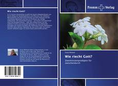 Bookcover of Wie riecht Gott?