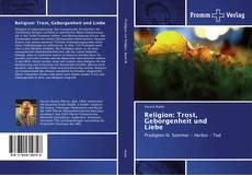 Religion: Trost, Geborgenheit und Liebe kitap kapağı