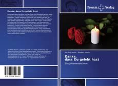 Capa do livro de Danke, dass Du gelebt hast