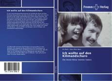 Bookcover of Ich wollte auf den Kilimandscharo