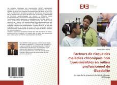 Borítókép a  Facteurs de risque des maladies chroniques non transmissibles en milieu professionnel de Gbadolite - hoz