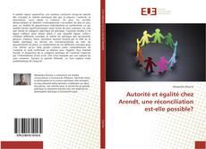 Couverture de Autorité et égalité chez Arendt, une réconciliation est-elle possible?