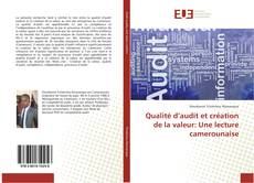 Couverture de Qualité d'audit et création de la valeur: Une lecture camerounaise